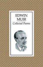 Collected Poems - Edwin Muir