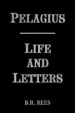 Pelagius: Life and Letters - B.R. Rees, Pelagius
