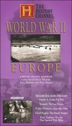 World War II: Europe:A History Channel Audiobook - History Channel, Jack Perkins, Paul Sparer, Edward Herrmann, Fritz Weaver