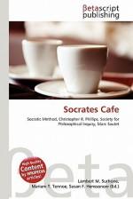 Socrates Cafe - Lambert M. Surhone, Mariam T. Tennoe, Susan F. Henssonow