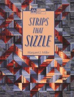 Strips That Sizzle - Margaret J. Miller, Barbara Weiland, Laurel Strand