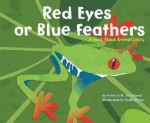 Red Eyes or Blue Feathers - Patricia M. Stockland, Todd Ouren