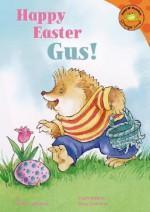 Happy Easter, Gus! - Jacklyn Williams, Doug Cushman