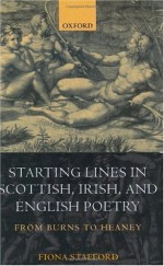 Starting Lines in Scottish, Irish, and English Poetry: From Burns to Heaney - Fiona Stafford