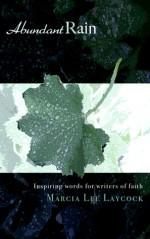 Abundant Rain - Marcia Lee Laycock