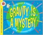Gravity Is a Mystery - Franklyn Mansfield Branley, Edward Miller