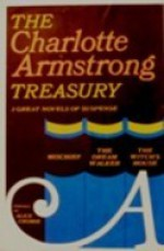 Charlotte Armstrong Treasury (Mischief, The Dream Walker, The Witch's House) - Charlotte Armstrong