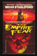 The Empire of Fear - Brian M. Stableford