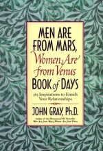 Men Are from Mars, Women Are from Venus Book of Days: 365 Inspirations to Enrich Your Relationships - John Gray