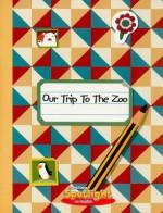 Our Trip to the Zoo - Amy White, Alejandra Lunik