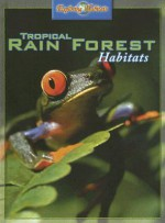 Tropical Rain Forest Habitats - Barbara Taylor