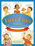 A ValueTales Treasury: Stories for Growing Good People - Spencer Johnson