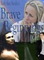 Brave Beginnings - Ruth Ann Nordin