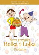 Nowe przygody Bolka i Lolka. Urodziny - Rafał Kosik, Anna Onichimowska, Leszek K. Talko, Wojciech Bonowicz, Bronisław Maj, Jerzy Illg, Marcin Wicha