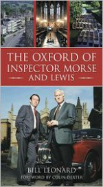 The Oxford of Inspector Morse and Lewis - Bill Leonard, Colin Dexter
