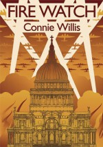 Fire Watch - Connie Willis, James Patrick Kelly