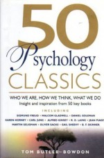 50 Psychology Classics: Who We Are, How We Think, What We Do - Sigmund Freud, Malcom Gladwell, C.G. Jung, B.F. Skinner, Tom Butler-Bowdon