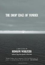 The Drop Edge of Yonder - Rudolph Wurlitzer