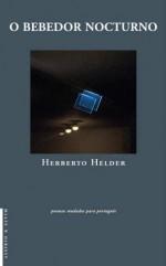 O Bebedor Nocturno - Herberto Helder