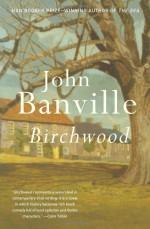 Birchwood - John Banville
