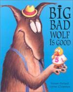 Big Bad Wolf is Good - Simon Puttock, Lynne Chapman