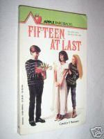 Fifteen at Last - Candice F. Ransom