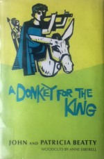 A Donkey for the King - John Beatty, Patricia Beatty