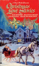 Christmas Love Stories - Kay Hooper, Shannon Drake, Lisa Kleypas, Diane Wicker Davis