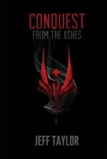 From the Ashes - Jeff Taylor, Brad Taylor