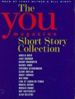 You Magazine Short Story Collection - Angela Huth, Clare Boylan, Rose Thomas, Ben Okri, Ronald Frame, Roy Hattersley, Alan Sillitoe, Muriel Spark, Hannah Gordon, Jane Gardam, Barry Unsworth, Rachel Cusk, Victoria Glendinning, Janet Mcteer, Bill Nighy, Lisa St. Aubin de Terán