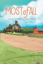 Most of All: With a Collection of Other Stories - Scott Bradley