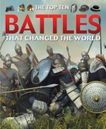 The Top Ten Battles That Changed the World - Chris Oxlade