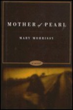 Mother of Pearl - Mary Morrissy