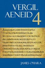 Vergil: Aeneid 4 - Virgil, Randall Ganiban, James J. O'Hara