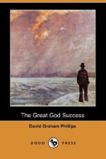 The Great God Success - David Graham Phillips