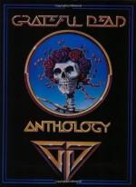 Grateful Dead Anthology - The Grateful Dead, Jerry Garcia, Bob Weir