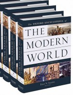 Oxford Encyclopedia of the Modern World: 1750 to the Present [Eight Volumes] - Peter N. Stearns