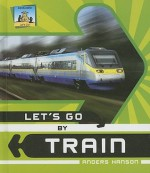 Let's Go by Train - Anders Hanson