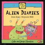 Alien Diaries (Vampires, Pirates, Aliens) - Colin Hawkins, Jacqui Hawkins