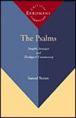 The Psalms: Strophic Structure and Theological Commentary - Samuel Terrien