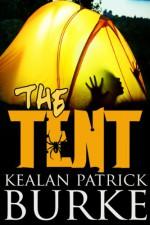 The Tent - Kealan Patrick Burke