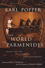 The World of Parmenides - Karl Popper, Arne F. Petersen, Jorgen Mejer, Arne Friemuth Petersen