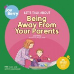 Let's Talk About Being Away from Your Parents - Joy Berry, Maggie Smith