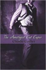 The Amethyst Cat Caper - Charlie Cochet