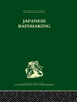 Japanese Rainmaking and other Folk Practices (Routledge Library Editions: Anthropology and Ethnography) - Geoffrey Bownas, Pauline Brown