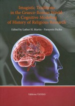 Imagistic Traditions in the Graeco-Roman World: A Cognitive Modeling of History of Religious Research - Luther H. Martin, Panayotis Pachis