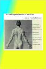 An Exciting New Career in Medicine - Michelle Richmond