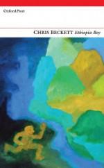 Ethiopia Boy (Oxford Poets) - Chris Beckett