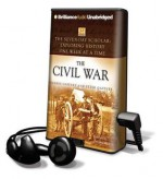 Seven-Day Scholar, The: The Civil War: Exploring History One Week at a Time - Dennisgaffney Gaffney, Peter Gaffney, Dan John Miller