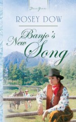 Banjo's New Song (Truly Yours Digital Editions) - Rosey Dow